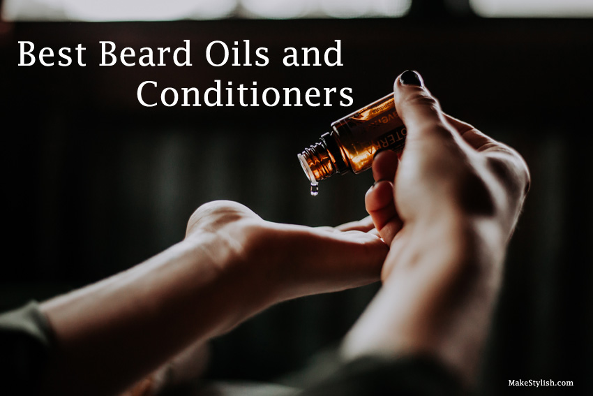 12 Best Beard Oils and Conditioners: A Review & Guide